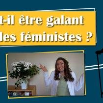 Faut-il être GALANT avec les féministes ? - Gentleman moderne