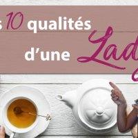 Quelles sont les 10 qualités d'une Lady ? (vieux jeu ou moderne ? --- à trancher)