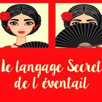 Le langage Secret de l'éventail : 29 subtiles codes de séduction