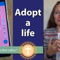 Adopt a life - Marraine et Parrain spirituel - (série : Attention, ça va être catho)