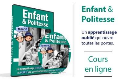 Enfant et Politesse : un apprentissage impératif, exigeant et oublié qui ouvre toutes les portes