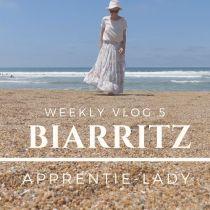 Weekly-vlog #6 : Jackie Kennedy à Biarritz