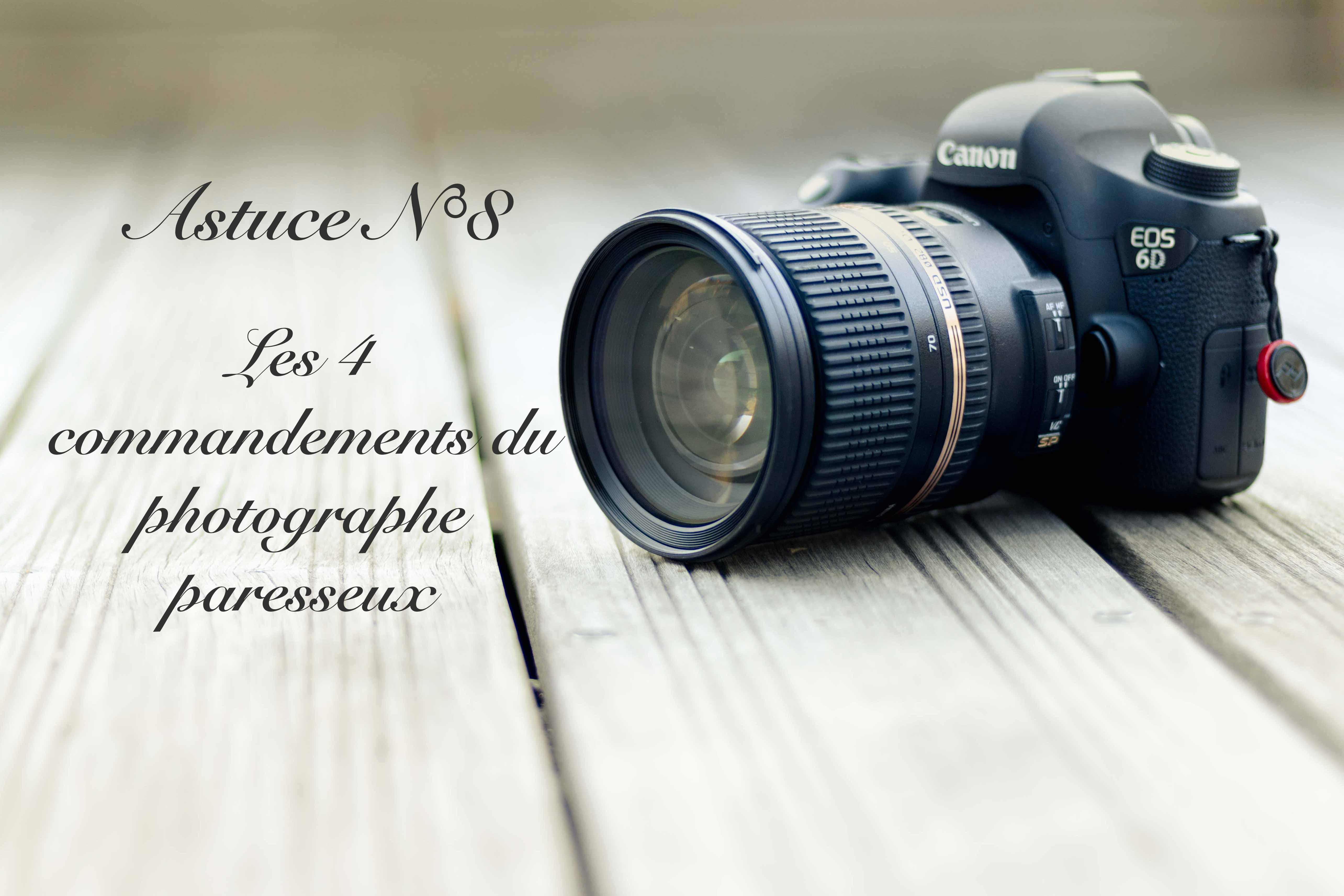 Les 4 commandements du Photographe Paresseux (8/52)