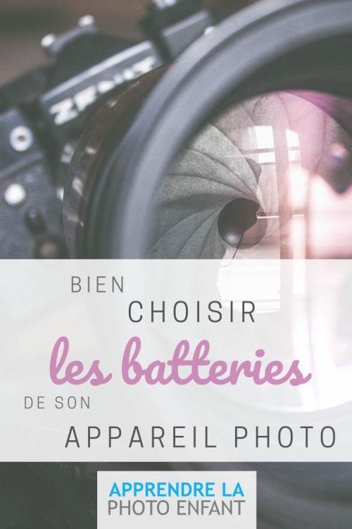 Batteries pour son appareil photo