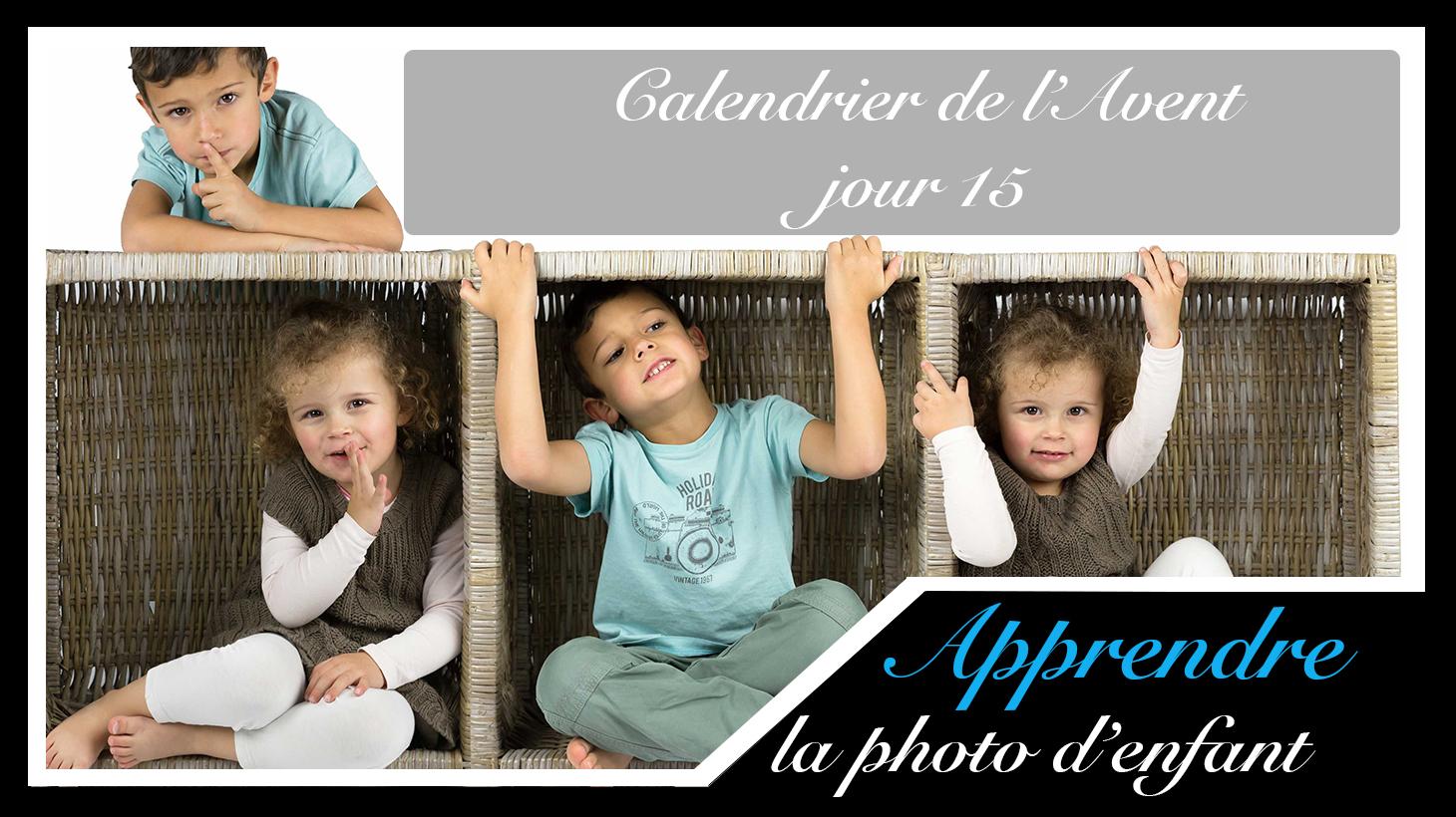 Jour 15 – Calendrier de l'Avent spécial Photo d'enfant