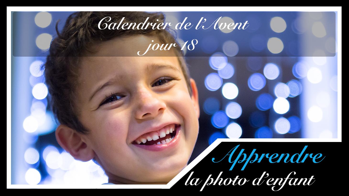 Jour 18 – Calendrier de l'Avent spécial Photo d'enfant