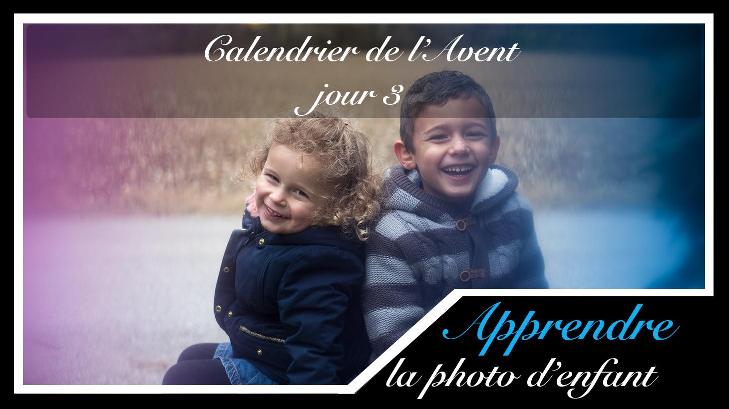Jour 3 – Calendrier de l'Avent spécial Photo d'enfant