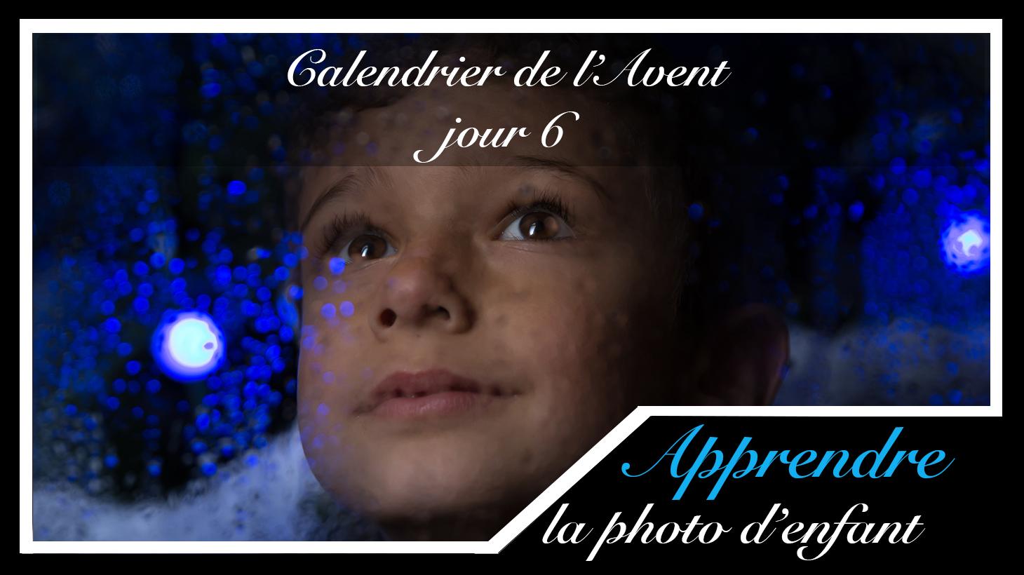 Jour 6 – Calendrier de l'Avent spécial Photo d'enfant