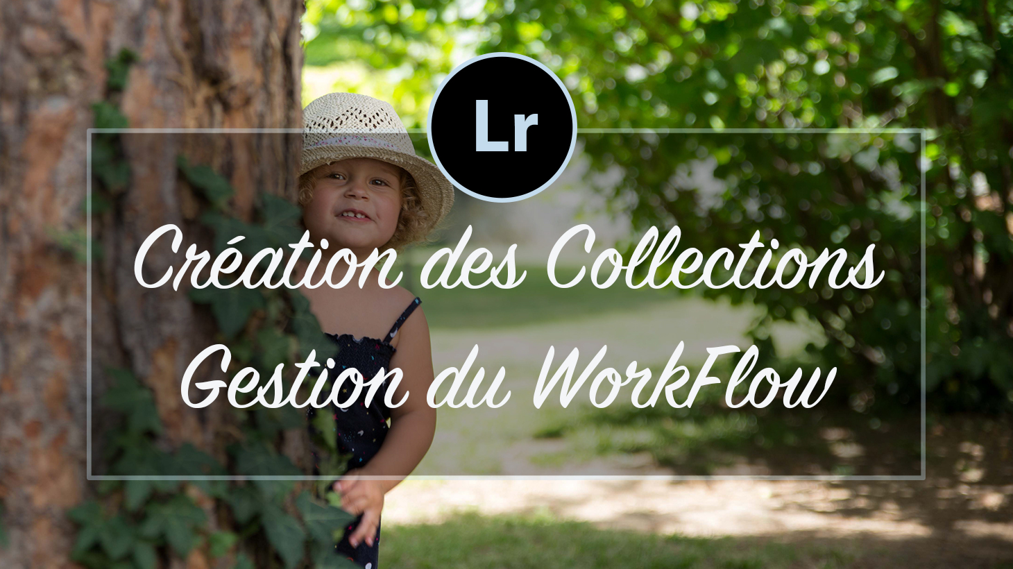 [VIDEO] – Création des ensembles de Collections Lightroom