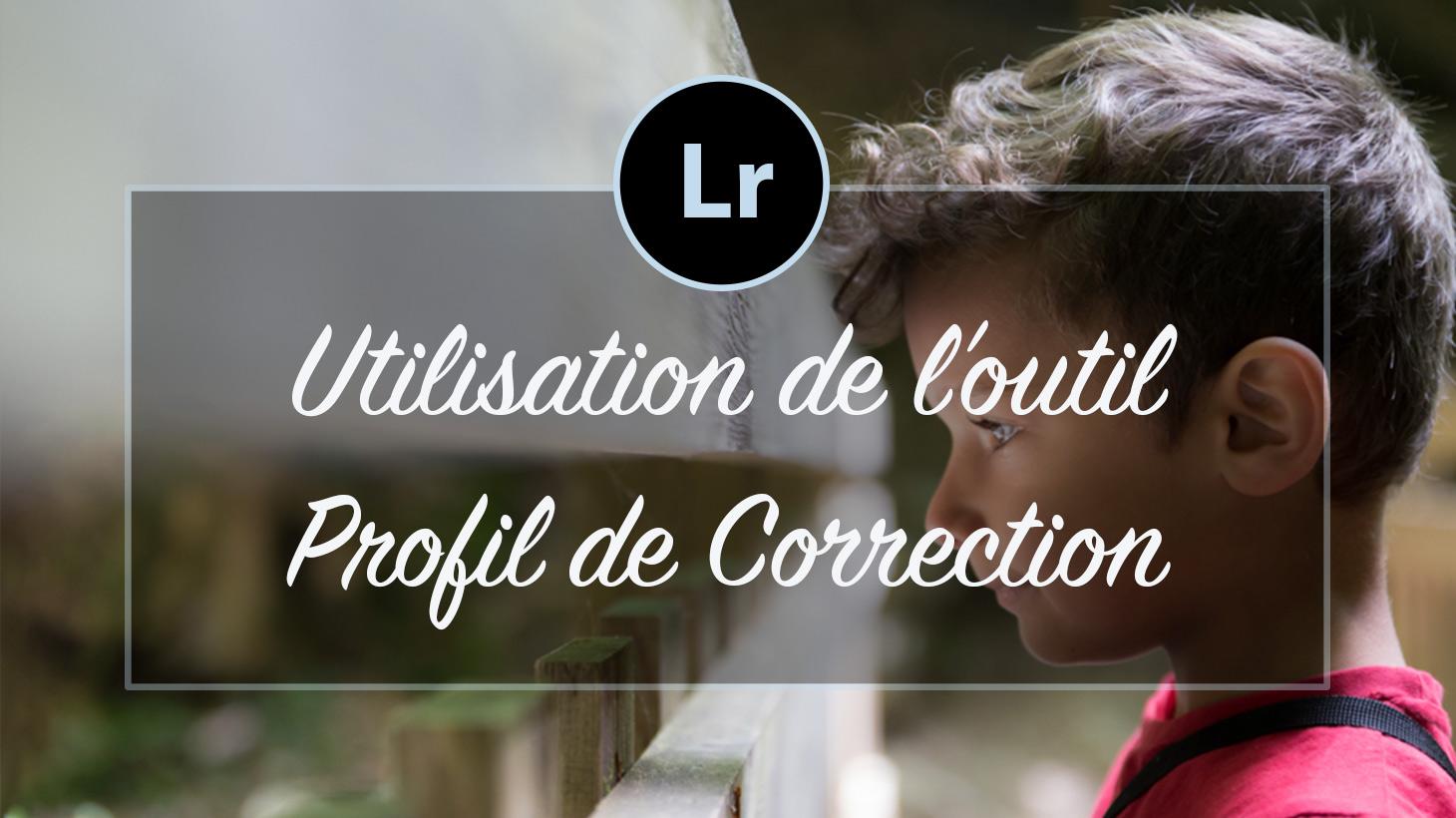 [VIDEO] – Présentation de l'outil Profil de correction Lightroom
