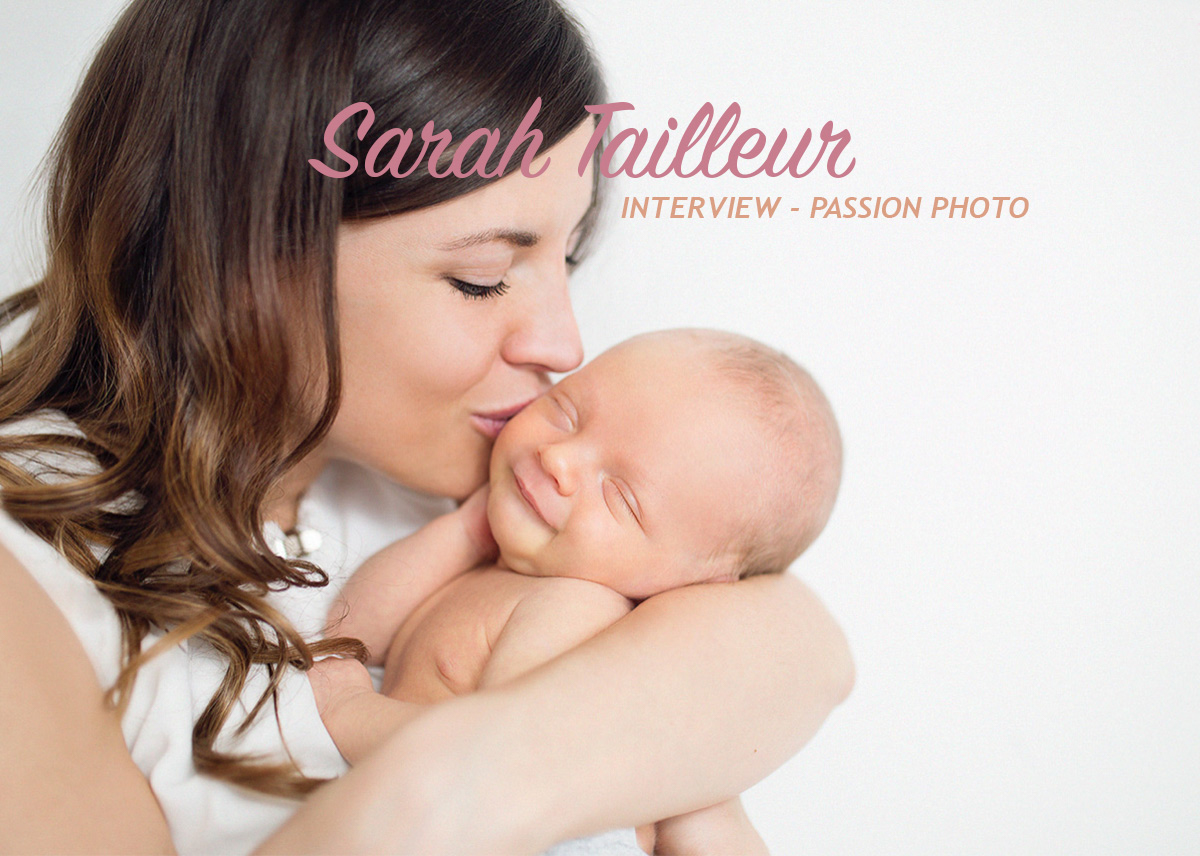 Sarah Tailleur - Interview Passion Photo