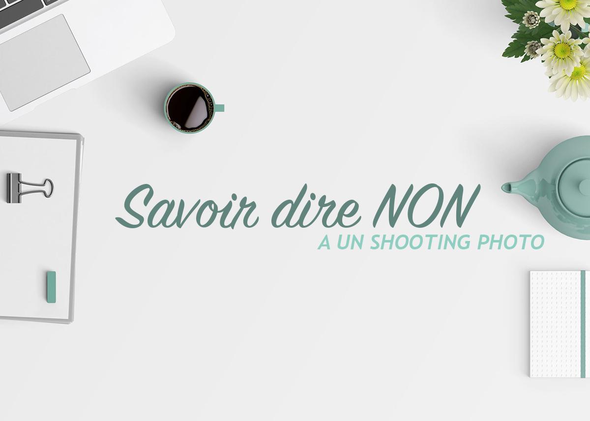 L'art de savoir dire NON à un client en tant que Photographe Pro