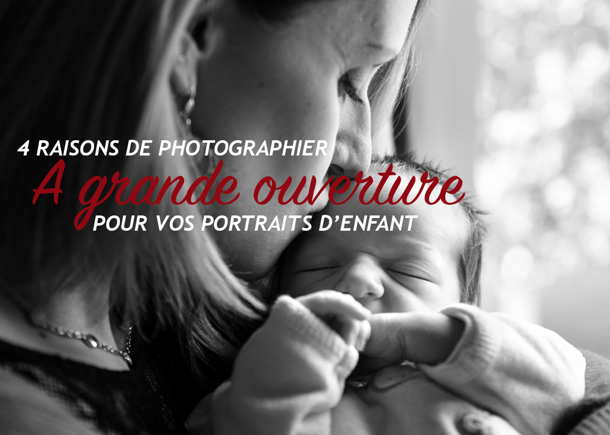4 raisons de photographier des enfants à grande ouverture