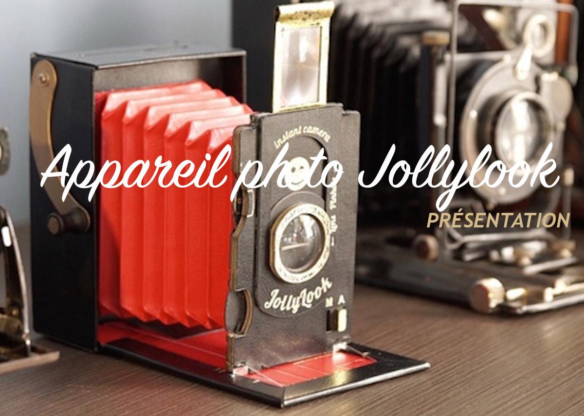 Présentation de l'appareil photo Jollylook