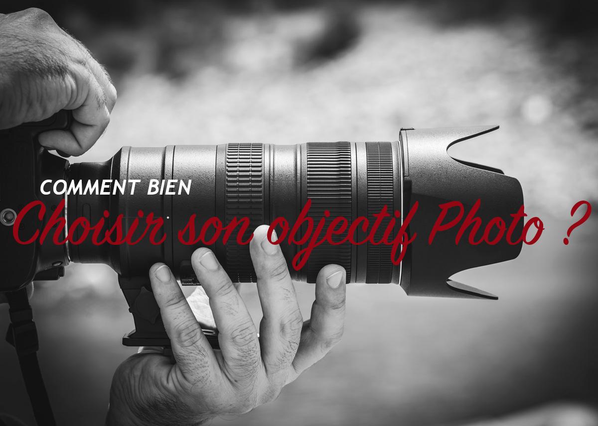 Comment choisir son objectif photo ?