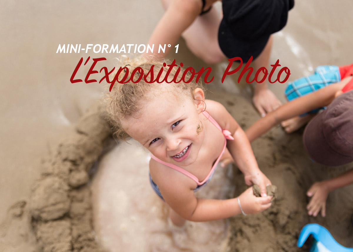 Mini-Formation Photo N°1 – L'Exposition