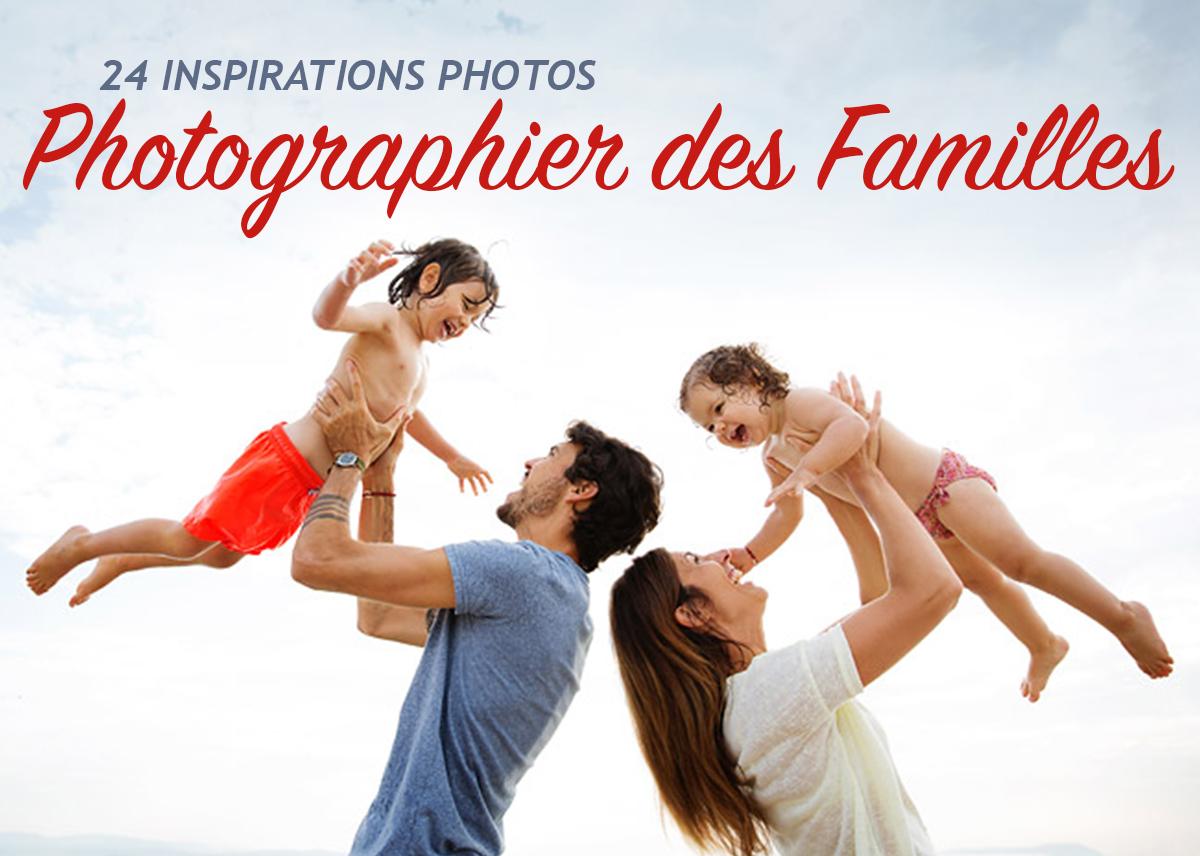 Photographier des Familles – 24 Inspirations photos !