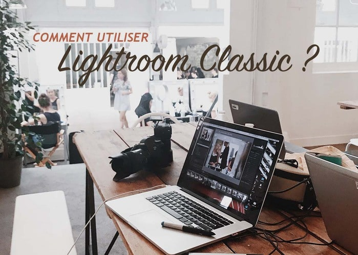 Read more about the article Comment utiliser Lightroom Classic ?