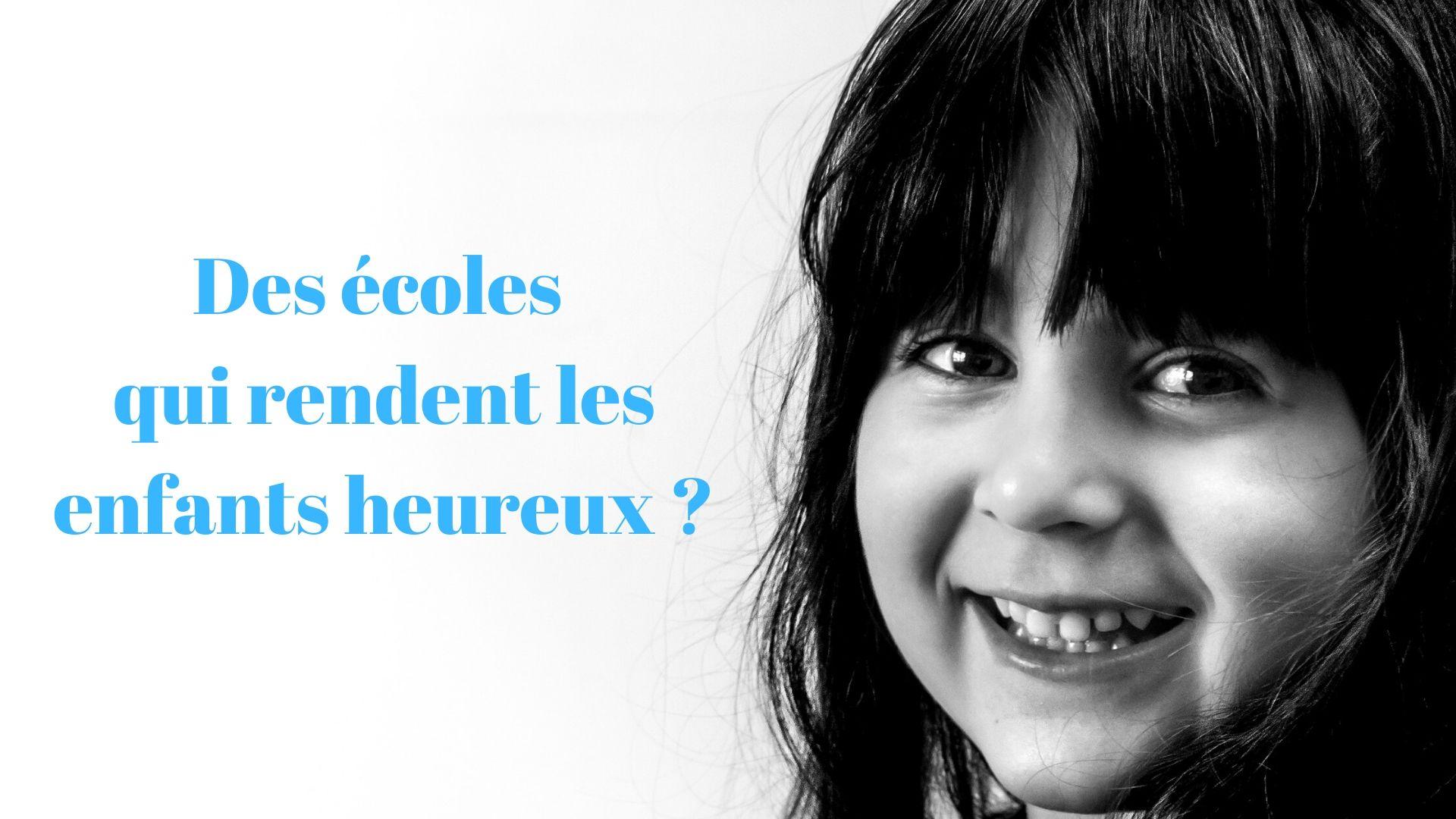 Des écoles qui rendent les enfants heureux _