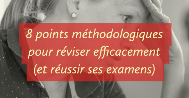 méthodologie réviser efficacement réussir examens