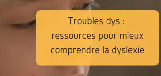 ressources comprendre dyslexie
