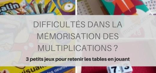 Difficultés dans la mémorisation des multiplications - 3 petits jeux pour retenir les tables en jouant
