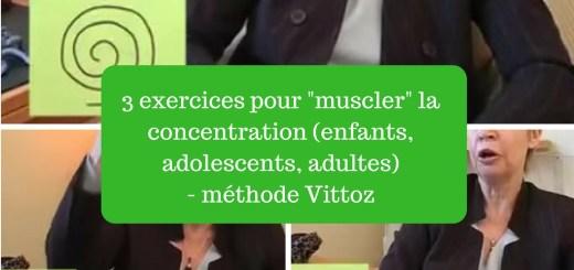 exercices concentration (enfants, adolescents, adultes) - méthode Vittoz