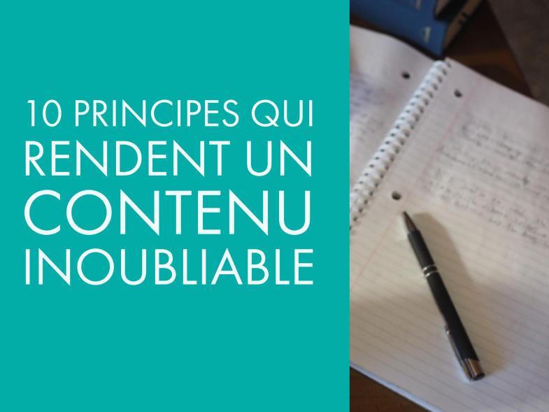 10 principes qui rendent un contenu inoubliable