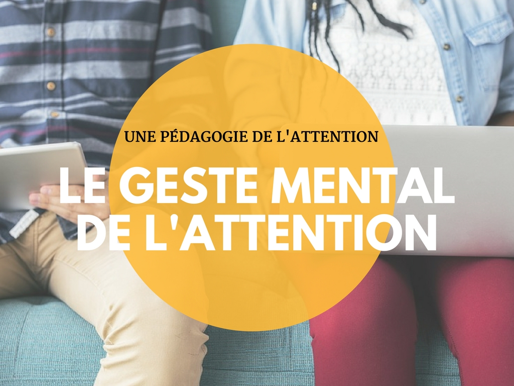Le geste mental de l'attention