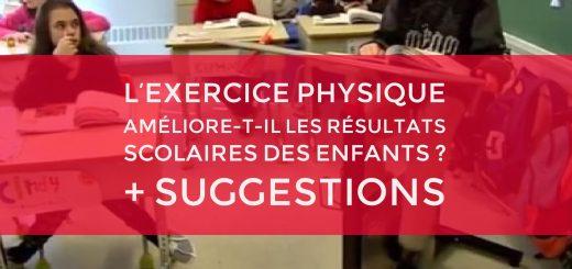 'exercice physique améliore-t-il les résultats scolaires des enfants