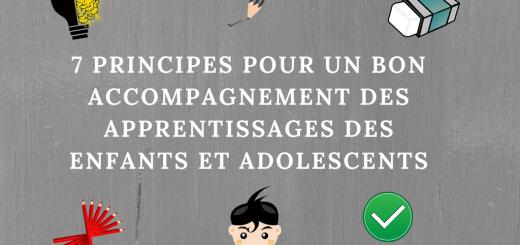 7 principes pour un bon accompagnement des apprentissages des enfants et adolescents