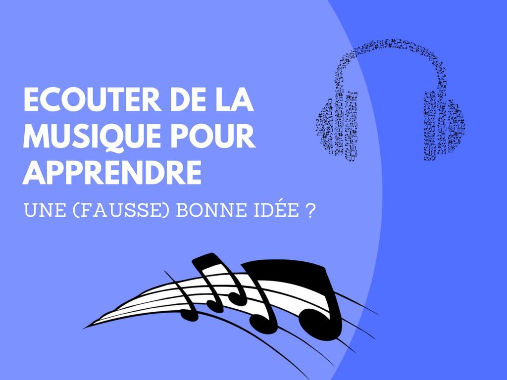 Ecouter de la musique pour apprendre