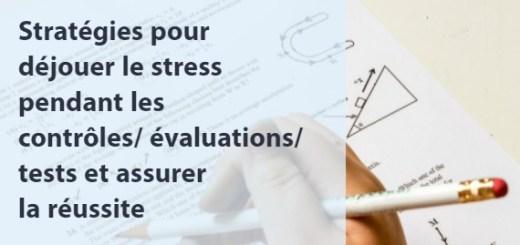 Stratégies pour déjouer le stress pendant les contrôles