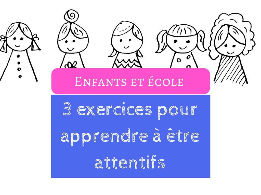 Enfants et école exercices pour apprendre à être attentifs