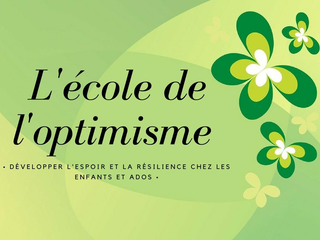 L'école de l'optimisme _ développer l'espoir et la résilience chez l'enfant