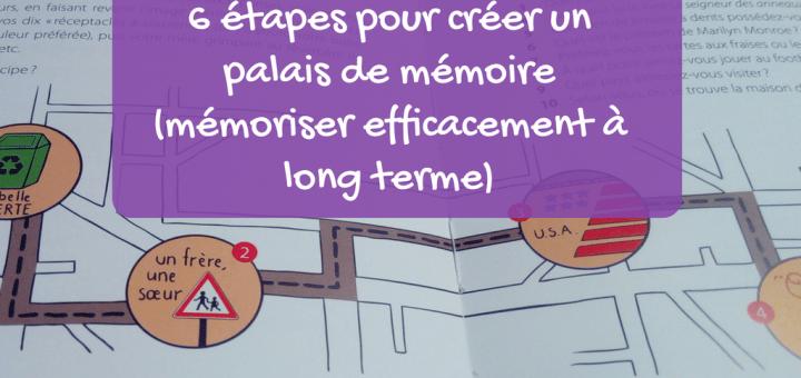 6 étapes pour créer un palais de mémoire (mémoriser efficacement à long terme)