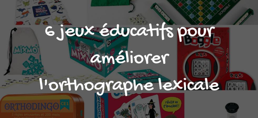6 jeux éducatifs pour améliorer l'orthographe lexicale