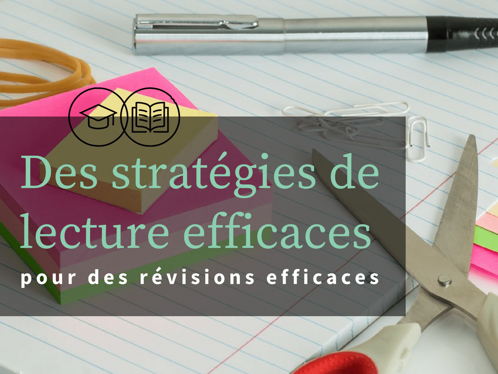 Des stratégies de lecture efficaces révisions efficaces