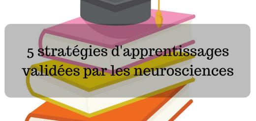 5 stratégies d'apprentissages validées par les neurosciences