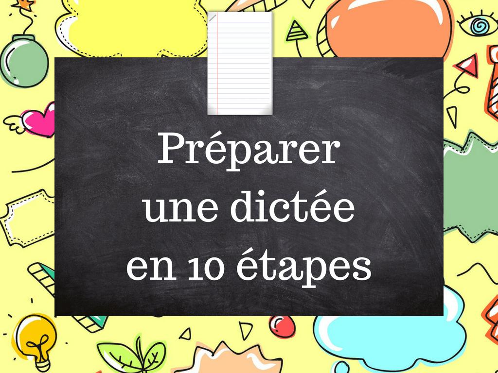 Préparer une dictée en 10 étapes
