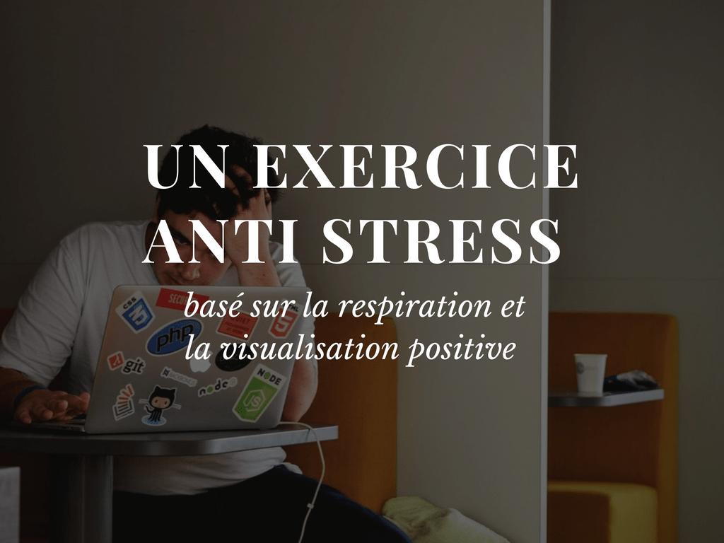 Un exercice anti stress respiration visualisation