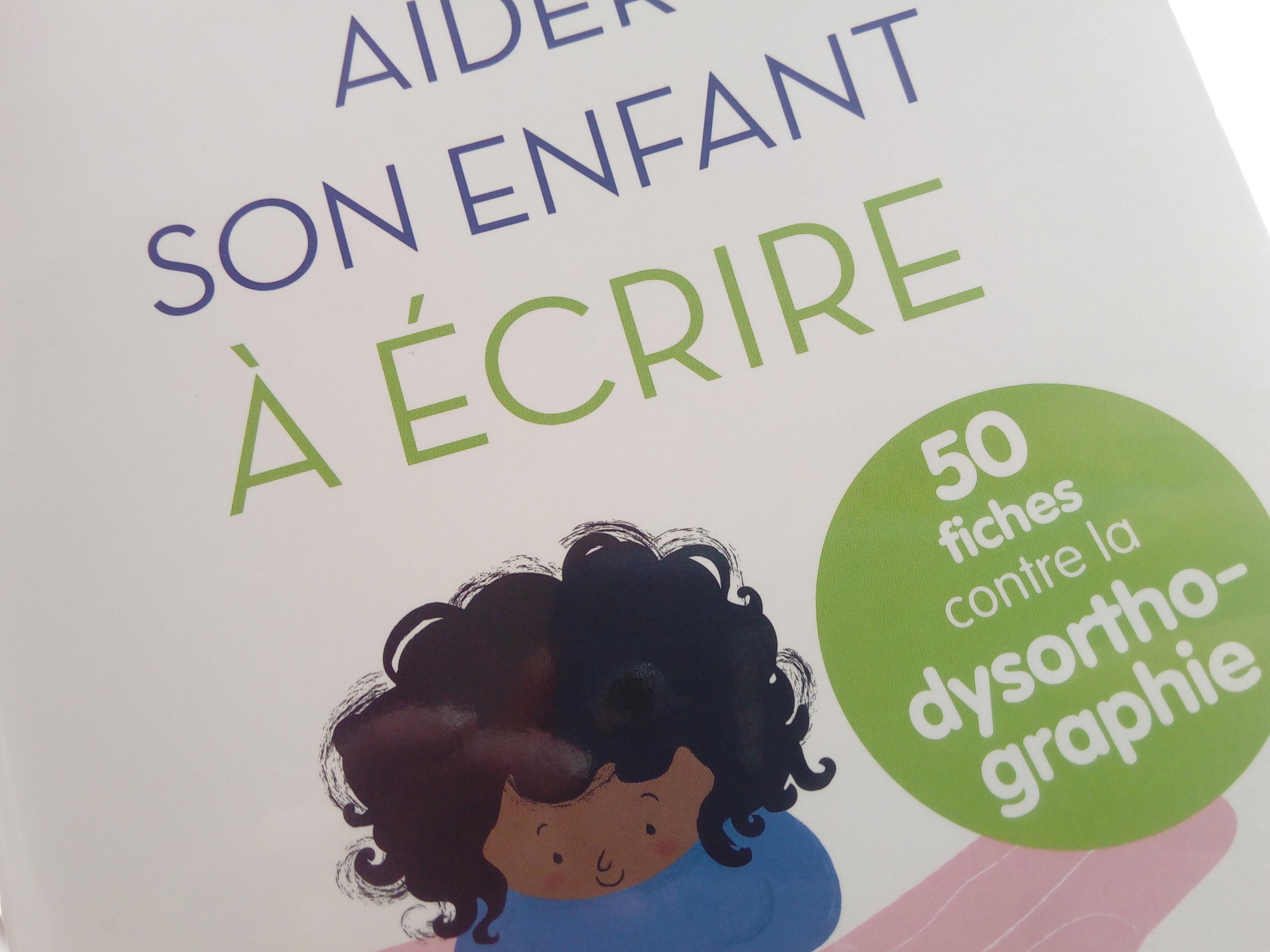 livre aider enfant dysorthographie écrire