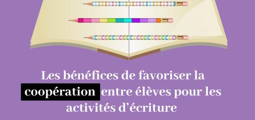 Les bénéfices de favoriser la coopération entre élèves pour les activités d'écriture (grammaire, orthographe, expression écrite)