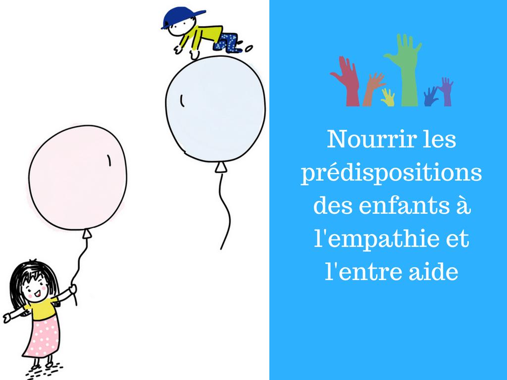 Nourrir les prédispositions des enfants à l'empathie et l'entre aide