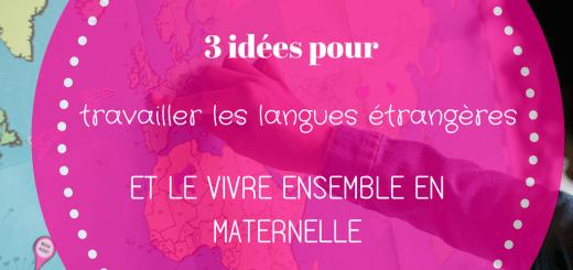 3 idées langue étrangère vivre ensemble maternelle