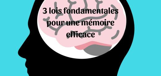 3 lois fondamentales pour une mémoire efficace (1)
