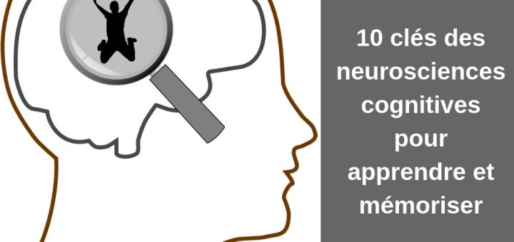 10 clés des neurosciences cognitives pour apprendre et mémoriser