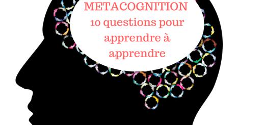 Métacognition _ 10 questions pour apprendre à apprendre
