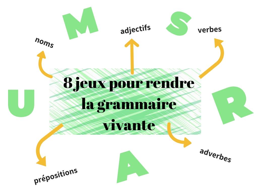 8 jeux pour rendre la grammaire vivante