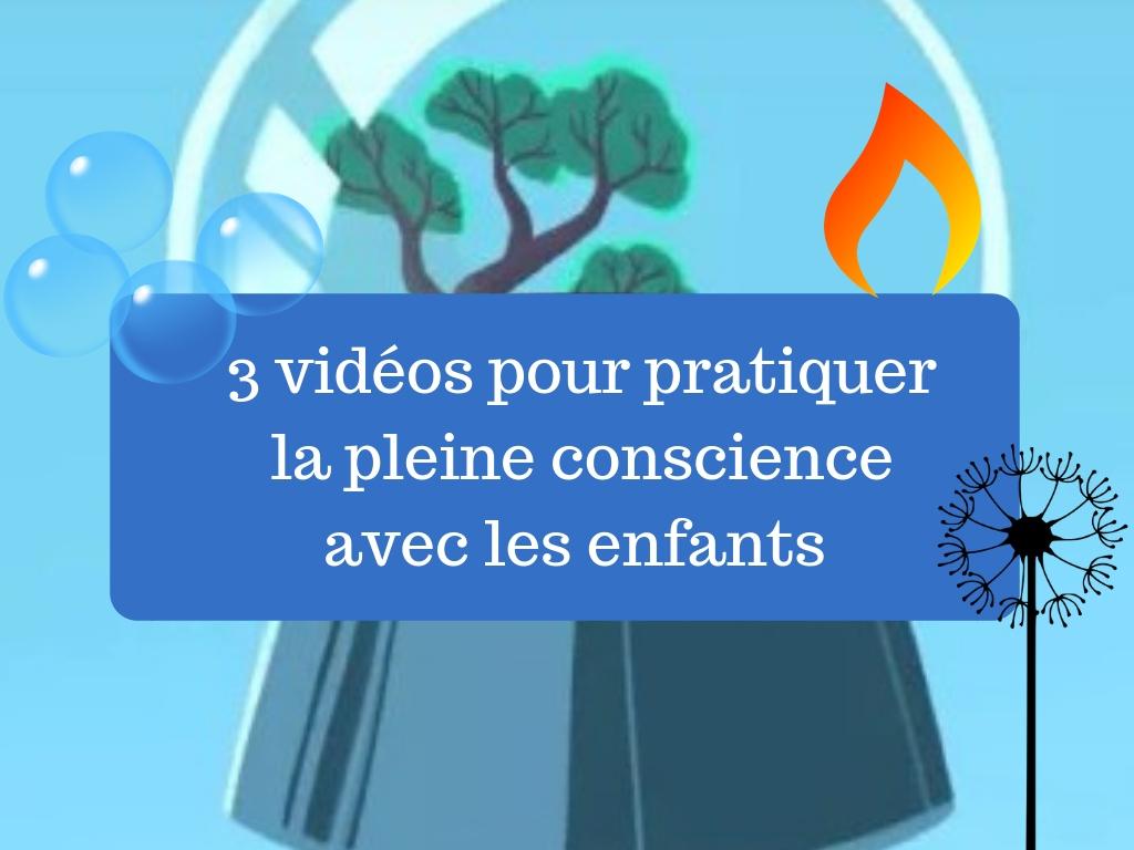 3 vidéos pour pratiquer pleine conscience avec les enfants